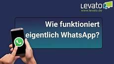 Levato De Wie Funktioniert Eigentlich Whatsapp