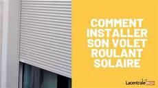 volet roulant solaire comment installer volet roulant solaire id2 autonome