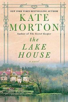best kate morton book the lake house by kate morton books books to read