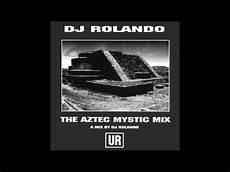 dj rolando jaguar dj rolando the aztec mystic mix mix