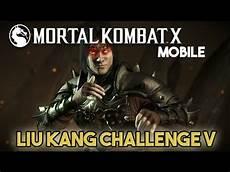 mortal kombat mobile mortal kombat x mobile liu kang challenge v