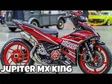 Modifikasi Mx King 2019 by Gilaaa Modifikasi Jupiter Mx King 150 Terhedon 2019