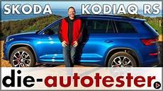 Skoda Kodiaq Ausstattung - skoda kodiaq rs 176 kw 240 ps sport kodiaq test preis