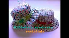 alfiletero sombrero reciclado youtube