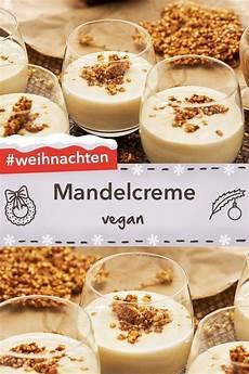 vegane mandelcreme rezept nachtisch weihnachten vegan