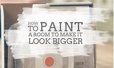 how to paint a room to make it look bigger room paint room big bedrooms