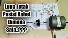 cara mengetahui letak dan posisi kabel motor kipas angin youtube