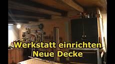 Werkstatt Beleuchtung Planen - werkstatt einrichten neue decke