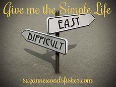 give me the simple life easy difficult suzanne woods fisher
