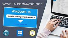 Comment Installer Une Imprimante Sans Cd Ni Dvd