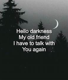 hello darkness my friend hello darkness pictures photos and images for and