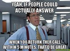 Office Space That Would Be Great Meme by Yeah If Could Actually Answer When You Return Ther
