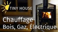 type de chauffage electrique tiny house je compare 3 types de chauffage bois gaz 201 lectrique