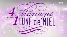 replay 4 mariages pour une lune de miel 4 mariages pour 1 lune de miel du 9 septembre 2019 topreplay