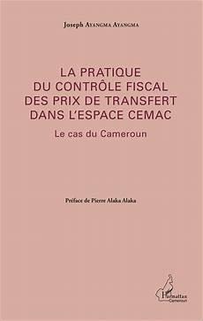 prix du cv fiscal la pratique du contr 212 le fiscal des prix de transfert dans l espace cemac le cas du cameroun