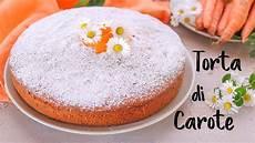 dolce con le fragole fatto in casa da benedetta torta di carote soffice ricetta facile fatto in casa da benedetta youtube