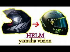 Modifikasi Helm Yamaha Vixion by Rubah Helm Yamaha Vixion Jadi Helm Ganteng Helmet