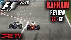 Dre Tv S3e11 2015 Formula 1 Bahrain Grand Prix Review