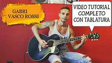 vasco gabri vasco gabri quot tutorial completo quot tablatura by