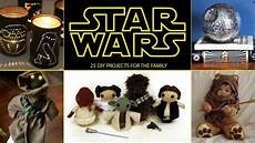 wars diy wars diy projects fantastic crafts for you and the family closer