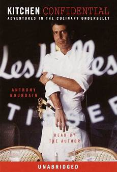 Kitchen Confidential Summary Of The Book by Listen To Kitchen Confidential Adventures In The Culinary