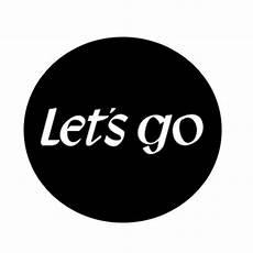 let s let s go letsgo sa