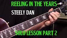 steely dan guitarist how to play quot reelin in the years quot by steely dan guitar lesson solos and fills part 2