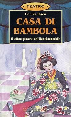 ibsen casa di bambola il tempo di leggere casa di bambola 171 il tempo di leggere