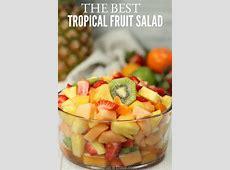 Tropical Fruit Salad Recipe   The Best Hawaiian fruit salad