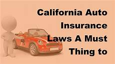 auto insurance laws california auto insurance laws a must thing to follow