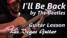 guitar lessons las vegas i ll be back by the beatles guitar lesson