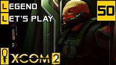 xcom 2 part 50 advent forge let s play xcom 2
