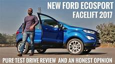 new ford ecosport facelift 2017 test drive review and an