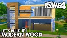 sims 4 häuser bauen modern wood haus bauen in die sims 4 let s build 1