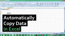 how to get data from one excel sheet to another excel tutorial how to automatically copy data from one excel worksheet to another youtube