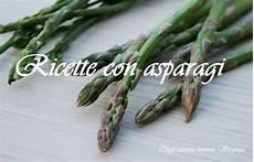 come pulire e cucinare gli asparagi selvatici ricette con asparagi una raccolta di sfiziose ricette