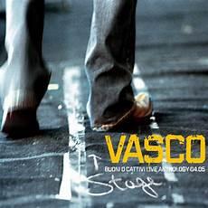 vasco buoni o cattivi album buoni o cattivi live anthology 04 05 di vasco