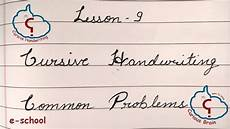 how to write your common cursive handwriting lesson 9 common problems how