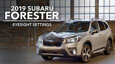 subaru eyesight 2019 2019 subaru forester eyesight settings