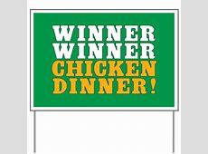 Winner Winner Chicken Dinner Yard Sign by trendyteeshirts