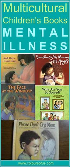 children s picture books about mental illness multicultural children s books about mental illness colours of us