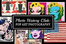 Pop Art Club Photo History Club Pop Photography