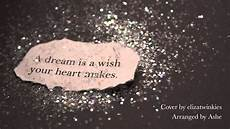 a dream is a wish your heart makes cover elizatwinkies youtube