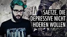 bin ich depressiv s 228 tze die menschen mit depression nicht h 246 ren wollen