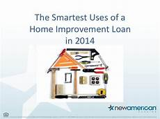home improvement loan smartest uses of a home improvement loan in 2014