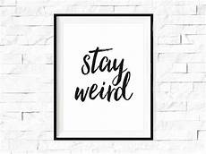 stay weird typographic art inspirational by
