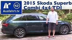 2015 skoda superb iii combi 4x4 tdi kaufberatung test