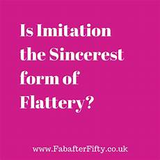 is imitation the sincerest for of flattery when it comes to style fab after fifty