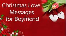 christmas love messages for boyfriend love wishes