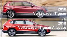 2018 Volkswagen Tiguan Vs Tiguan Allspace Technical